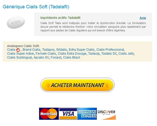 cialis soft Cialis Soft 20 mg France Acheter * Livraison Avec Ems, Fedex, UPS et autres * Les échantillons de Viagra gratuit