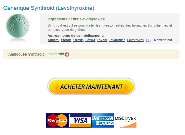 synthroid Achat Synthroid 50 mcg France. prix le plus bas